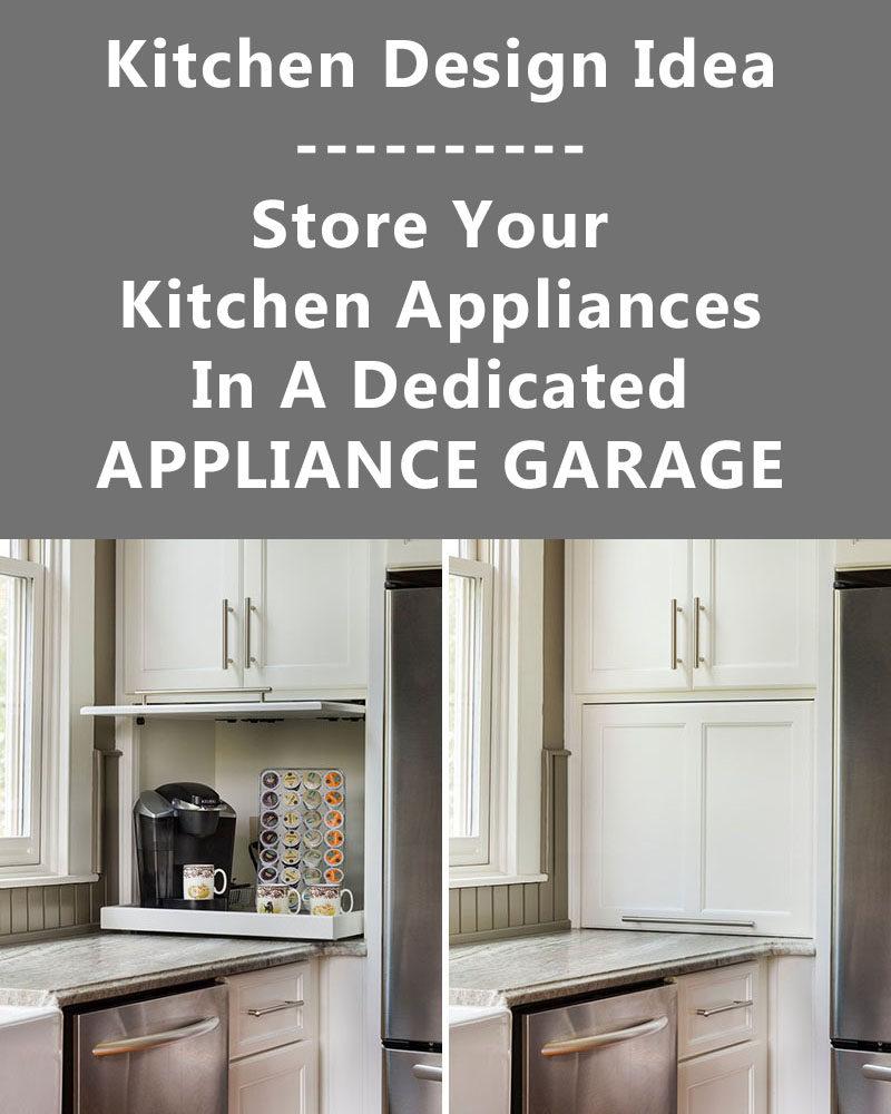 Kitchen Design Idea - Store Your Kitchen Appliances In A Dedicated Appliance Garage