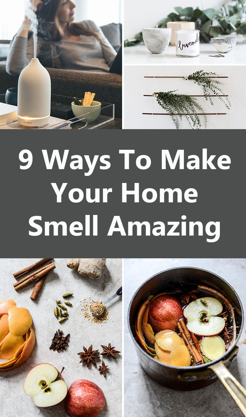 9 Ways To Make Your Home Smell Amazing