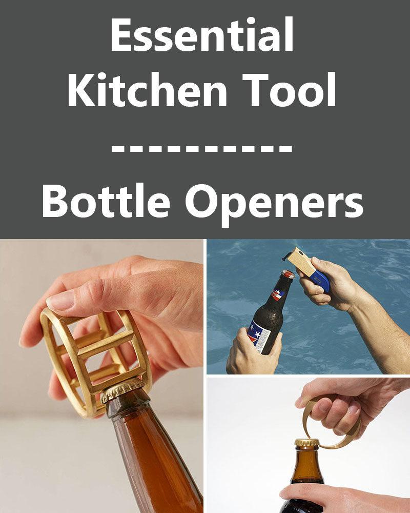 Essential Kitchen Tools - 10 Unique Beer Bottle Openers