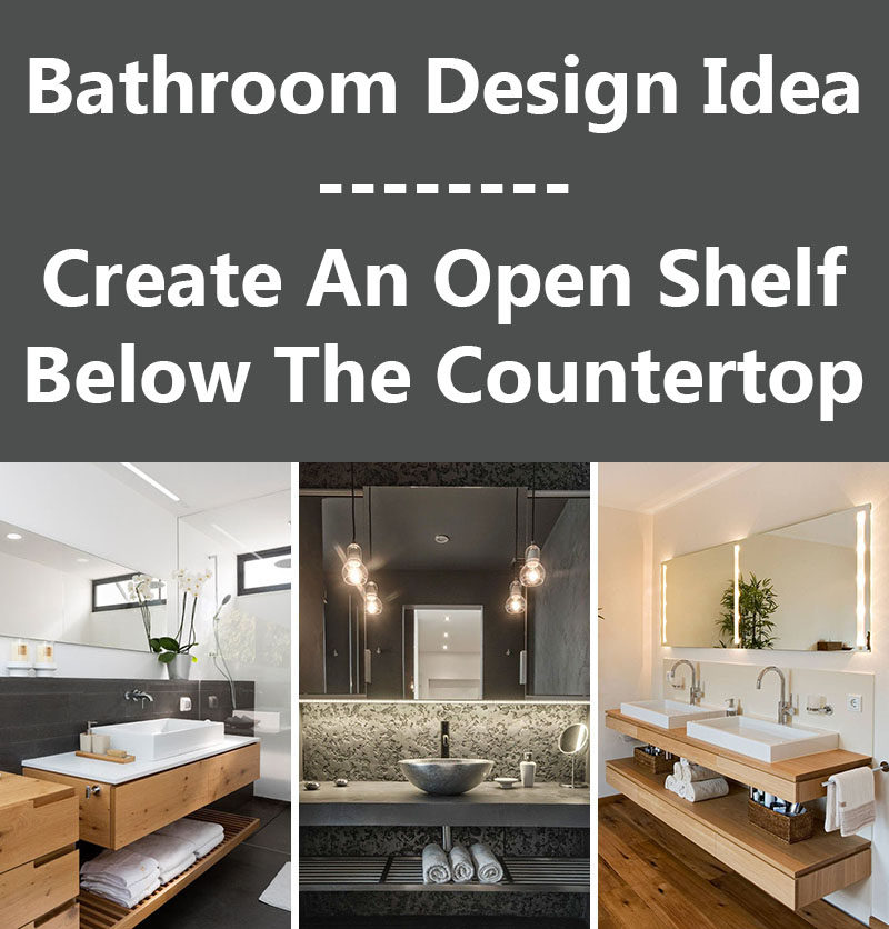 Bathroom Design Idea - Create An Open Shelf Below The Countertop (17 Pictures)