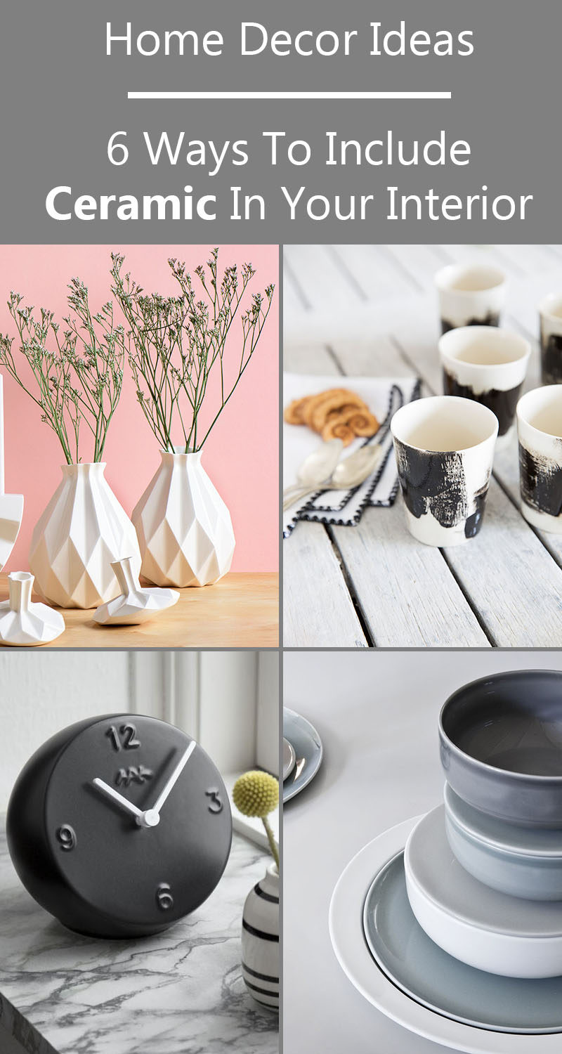 Home Decor Idea - Ceramic home decor is a great way to bring texture and and color into your home. Here are 6 ways you can include pieces of ceramic in your interior.