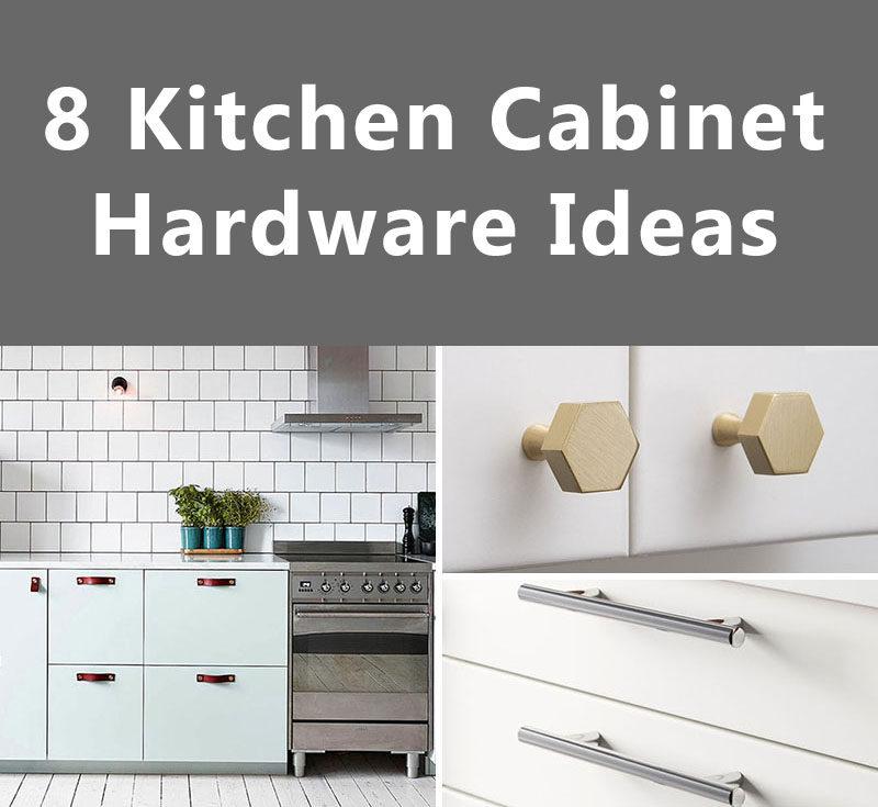 8 Kitchen Cabinet Hardware Ideas